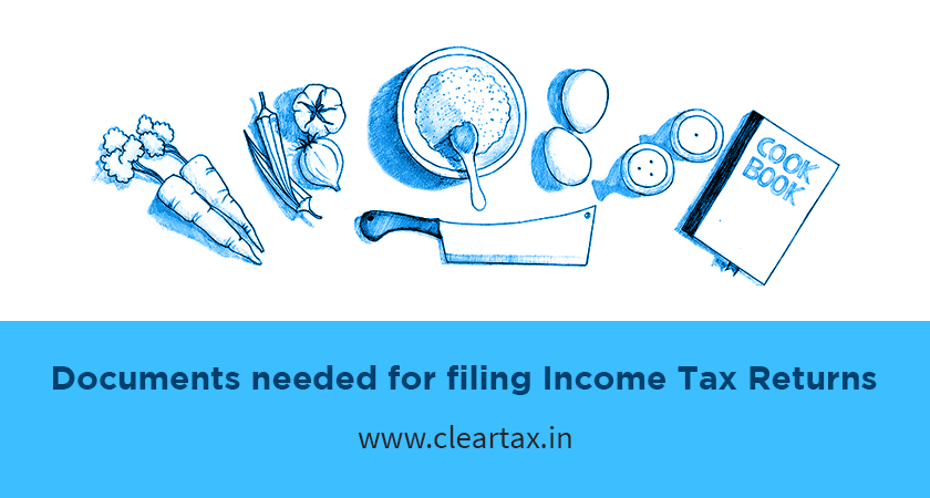documents needed for filing income tax returns in india With documents for filing income tax returns